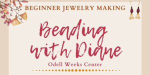Beading with Dianne @ Weeks Center, Room 4