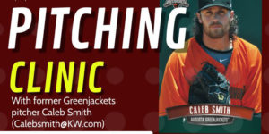 Pitching Clinic with former Greenjackets pitcher Caleb Smith @ Citizens Park Complex 2 Field 10
