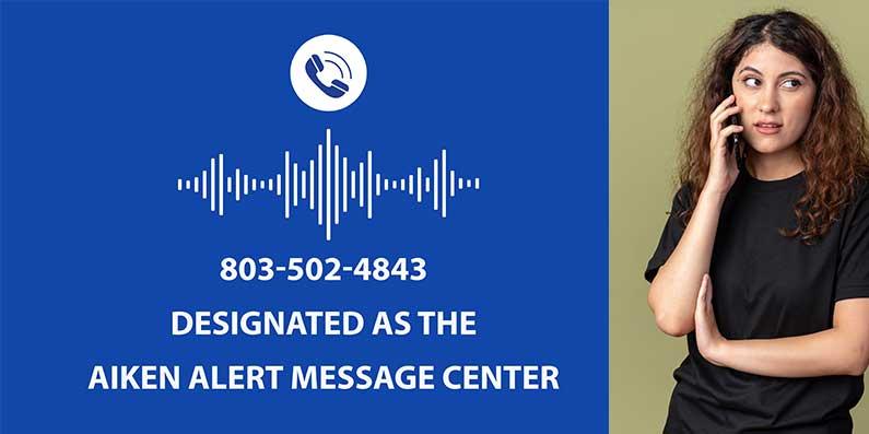 803-502-4843 Designated as The Aiken Alert Message Line